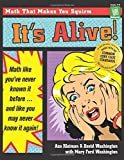 img - for It's Alive!: Math Like You've Never Known It Before by Washington Tyler, Marya, Kleiman, Asa, Washington, David (1996) Paperback book / textbook / text book