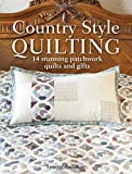Country Style Quilting: 14 Stunning Patchwork Quilts and Gifts