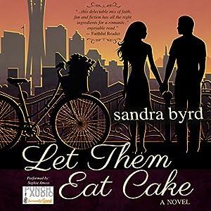 Let Them Eat Cake: A Novel Audiobook