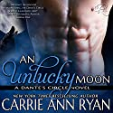 An Unlucky Moon: Dante's Circle Audiobook by Carrie Ann Ryan Narrated by Gregory Salinas