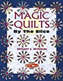 img - for Magic Quilts by the Slice: Another Magic Stack-n-Whack Book book / textbook / text book