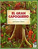 Lynne Cherry El Gran Capoquero: Un Cuento de La Selva Amazonica