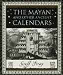 Mayan And Other Ancient Calendars, The