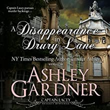 A Disappearance in Drury Lane: Captain Lacey Regency Mysteries, Book 8 Audiobook by Ashley Gardner, Jennifer Ashley Narrated by James Gillies