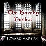 The Bawdy Basket: Nicholas Bracewell, Book 12 | Edward Marston