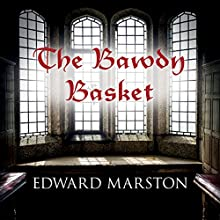 The Bawdy Basket: Nicholas Bracewell, Book 12 Audiobook by Edward Marston Narrated by David Thorpe