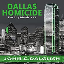 Dallas Homicide: The City Murders, Book 4 Audiobook by John C. Dalglish Narrated by Rich McVicar