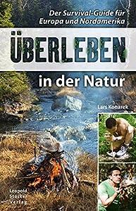 Survival:: Überleben in der Natur: Der Survival-Guide für Europa und Nordamerika von Stocker, L