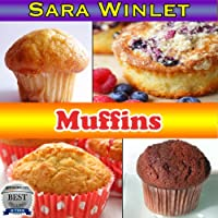 (FREE on 6/29) Muffins by Sara Winlet - http://eBooksHabit.com
