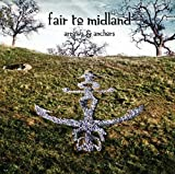 Arrows & Anchors by Fair to Midland (2011) Audio CD
