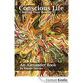 Conscious Life: Creating Your Reality (English Edition)