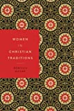 img - for Women in Christian Traditions (Women in Religions) book / textbook / text book