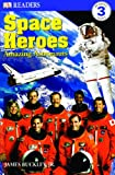 Space Heroes: Amazing Astronauts (Turtleback School & Library Binding Edition) (DK Readers: Level 3 (Pb))