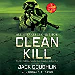 Clean Kill: A Sniper Novel, Book 3 | Jack Coughlin,Donald A. Davis