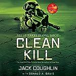 Clean Kill: A Sniper Novel, Book 3   Jack Coughlin,Donald A. Davis