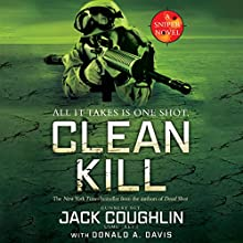 Clean Kill: A Sniper Novel, Book 3 (       UNABRIDGED) by Jack Coughlin, Donald A. Davis Narrated by Luke Daniels