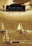 Figawi Race: (Images of America Series)