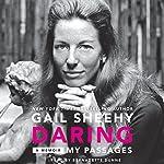 Daring: My Passages - A Memoir | Gail Sheehy