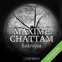 Entropia (Autre Monde 4)   Livre audio Auteur(s) : Maxime Chattam Narrateur(s) : Hervé Lavigne, Véronique Groux de Miéri