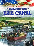 Building the Erie Canal (History of America) (1621697355) by Thompson, Linda