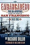 Embarcadero: True Tales of Sea Adventure from 1849 to 1906