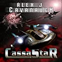 CassaStar Audiobook by Alex J. Cavanaugh Narrated by Michael Burnette