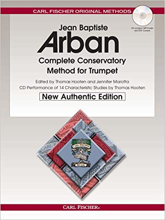 O21X - Arban Complete Conservatory Method for Trumpet (New Authentic Edition with Accompaniment and Performance CD) (English, French and German Edition) written by Jean Baptiste Arban