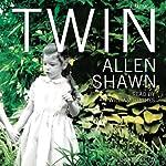 Twin: A Memoir | Allen Shawn