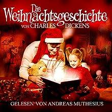 Die Weihnachtsgeschichte Hörbuch von Charles Dickens Gesprochen von: Andreas Muthesius