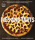 Pies and Tarts: The Definitive Guide to Classic and Contemporary Favorites from the Worlds Premier Culinary College (at Home with The Culinary Institute of America)