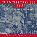 Chancellorsville 1863: The Souls of the Brave (       UNABRIDGED) by Ernest B. Furgurson Narrated by Joel Richards