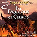 The Dragons of Chaos: A Dragonlance Anthology Audiobook by Margaret Weis (editor), Tracy Hickman (editor) Narrated by Michael Rahhal