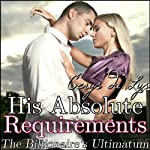 His Absolute Requirements: The Billionaire's Ultimatum, Part 2 | Cerys du Lys