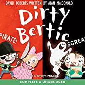Dirty Bertie: Pirate! & Scream! | David Roberts, Alan MacDonald