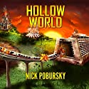Hollow World (       UNABRIDGED) by Nick Pobursky Narrated by Nick Barbera