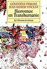 Bienvenue en transhumanie : Sur l'homme de demain