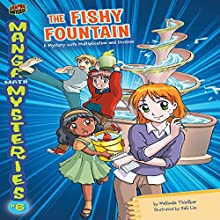 The Fishy Fountain: A Mystery with Multiplication and Division Audiobook by Melinda Thielbar Narrated by  Book Buddy Digital Media