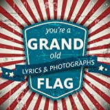 img - for You're a Grand Old Flag: A Patriotic Book based on the Classic Song (4th of July Favorites for all ages) book / textbook / text book