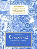 img - for Conexiones: Comunicacion Y Cultura (Workbook/Lab Manual) (Spanish Edition) book / textbook / text book