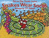 Snakes Wear Socks�� [SNAKES WEAR SOCKS] [Paperback]