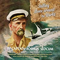 Sailing Alone Around the World (       UNABRIDGED) by Joshua Slocum Narrated by Bernard Mayes