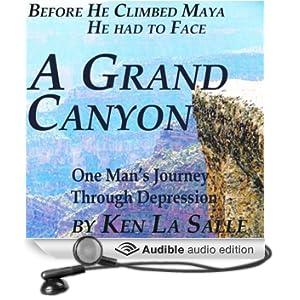 A Grand Canyon: One Man's Journey Through Depression (Unabridged)