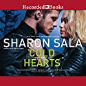 Cold Hearts Audiobook by Sharon Sala Narrated by Nina Alvamar