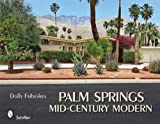 img - for Palm Springs Mid-century Modern by Dolly Faibyshev (July 20 2010) book / textbook / text book