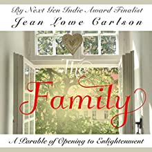 The Family: A Parable of Opening to Enlightenment Audiobook by Jean Lowe Carlson Narrated by Jean Lowe Carlson