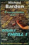 Double - Thrill 1: 2 Kurzgeschichten to go ...