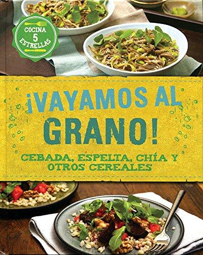 ¡Vayamos Al Grano! Cebada, Espelta, Chía Y Otros Cereales (Food Heroes)