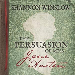 The Persuasion of Miss Jane Austen Audiobook