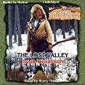 The Lost Valley: Wilderness Series, Book 23 Audiobook by David Thompson Narrated by Rusty Nelson