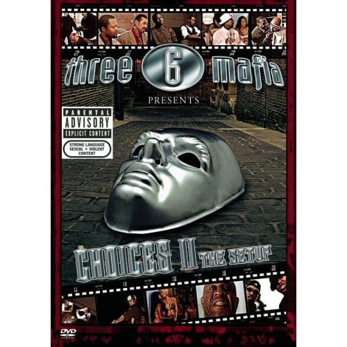 Three 6 Mafia - Choices II: The Set Up